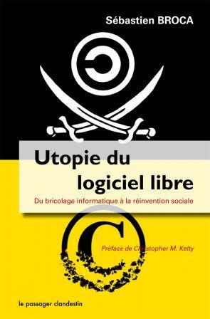Utopie du Logiciel Libre -Sébastien Broca