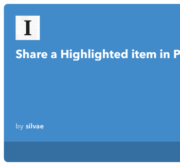 IFTTT Recipe: Share a Highlighted item in Pinboard connects instapaper to pinboard